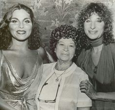 Barbra's sister Rosalind, her mom and Barbra
