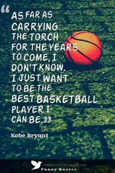 """Inspirational Basketball Quotes from Basketball Coaches """"As far as carrying the torch for the years to come, I don't know. I just want to be the best basketball player I can be. Basketball Motivation, Basketball Tricks, Basketball Workouts, Basketball Skills, Basketball Coach, Basketball Games, Basketball Players, Basketball Sayings, Basketball Stuff"""