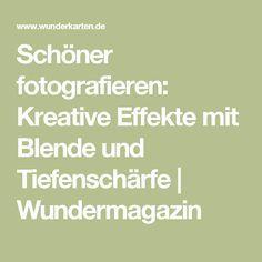 Schöner fotografieren: Kreative Effekte mit Blende und Tiefenschärfe | Wundermagazin