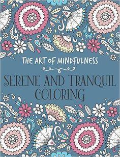 Serene and Tranquil Coloring (Art of Mindfulness): Amazon.de: Michael O'Mara Books: Fremdsprachige Bücher
