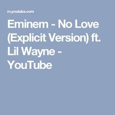 Eminem - No Love (Explicit Version) ft. Lil Wayne - YouTube
