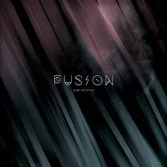 FUSION | Make No Sense | Cd Cover by Bruno La Versa, via Behance