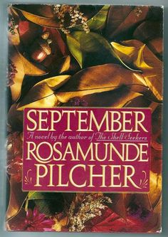 One of my favorite authors! Rosamunde Pilcher!
