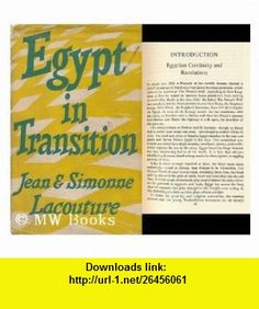 Egypt in Transition jean lacouture ,   ,  , ASIN: B0000CK43T , tutorials , pdf , ebook , torrent , downloads , rapidshare , filesonic , hotfile , megaupload , fileserve