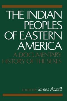 The Indian Peoples of Eastern America: A Documentary History of the Sexes by James Axtell, http://www.amazon.com/dp/0195027418/ref=cm_sw_r_pi_dp_sSCUrb0CJKZM1