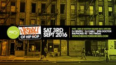 Book Tickets for History of Hip-Hop at Hoxton Square Bar & Kitchen, London on Sat 3rd Sep 2016 - brought to you by The Doctor's Orders.