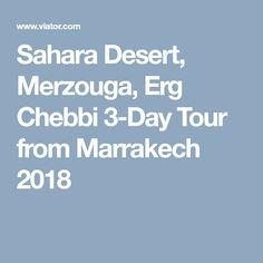 Sahara Desert, Merzouga,Erg Chebbi 3-Day Tour from Marrakech 2018