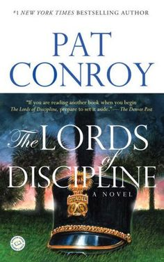 """The Lords of Discipline"" by Pat Conroy"