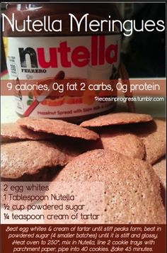 Nutella meringue cookies under 10 calories - healthy treat, going to try soon. Other awesome & easy low calorie cookies.