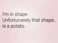 #quotes #funny #health #shape #fitness #potato