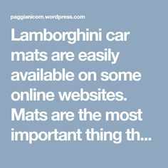 Lamborghini car mats are easily available on some online websites. Mats are the most important thing that can not only save your car seat but also make your works done. Online Websites, Mat Online, Lamborghini Cars, Car Mats, Luxury Cars, Good Things, Make It Yourself, Business, Fancy Cars