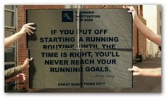 If you put off starting a running routine until the time is right, youll never reach your running goals.  ~ Felicity Luckey #running #time #motivation