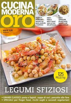 Title: Cucina Moderna Oro Author: Rvisite online, Length: 100 pages, Published: Vegetarian Recipes, Cooking Recipes, Pasta E Fagioli, Italian Cooking, Magazine Articles, Salads, Vegetables, Breakfast, Finger Food
