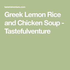Greek Lemon Rice and Chicken Soup - Tastefulventure