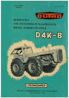 This strange tractor is the Hungarian Dutra. Year is Diesel, Classic Tractor, Retro Posters, New Holland, Rubber Tires, Retro Cars, Tractors, Monster Trucks, Advertising
