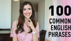 LEARN 100 COMMON PHRASES IN ENGLISH IN 20 MINUTES Starting A Company, Personal And Professional Development, Common Phrases, Keep Talking, Say Something Nice, Think Fast, Have Faith In Yourself, Valley Girls, English Phrases