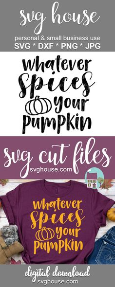 Whatever Spices Your Pumpkin SVG Cut Files For Cricut And Silhouette, - Thanksgiving Decorations Diy Crafts To Make And Sell, Silhouette Cameo Projects, Cricut Creations, Pumpkin Decorating, Autumn Theme, Svg Files For Cricut, Vinyl Projects, Heat Transfer Vinyl, Svg Cuts