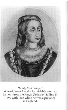 Joan Beaufort, Queen Consort of James I of Scotland--granddaughter of John of Gaunt, Duke of Lancaster; therefore a member of the Lancastrians by birth. She was most likely named after her aunt, Lady Joan, Countess of Westmorland. Anne Of Denmark, John Of Gaunt, Royalty Line, Royal Family Trees, Family Tree Research, Adele, Scotland History, Warrior King, Mother Family
