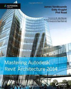 Mastering Autodesk Revit architecture 2014 [Recurso electrónico] / James Vandezande, Eddy Krygiel, Phil Read ; [foreword by John Messner] http://encore.fama.us.es/iii/encore/record/C__Rb2627986?lang=spi