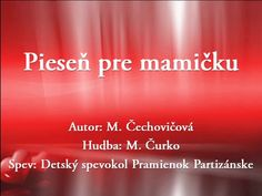 Pieseň pre mamičku - YouTube Youtube Songs, Holidays And Events, Kids And Parenting, Cool Words, Diy And Crafts, Preschool, Jar, Education, Preschools