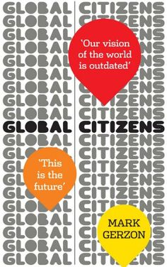 Global Citizens: How Our Vision of the World is Outdated, and What We Can Do About it by Mark Gerzon http://www.amazon.com/dp/1846042186/ref=cm_sw_r_pi_dp_l6yGvb1MHHSGE