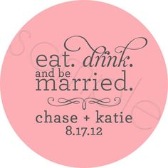 Custom Wedding Stickers - Eat Drink and Be Married Personalized Stickers - Wedding Favor Stickers - Choice of Size Wedding Tags, Bling Wedding, Wedding Wishes, Wedding Favours, Diy Wedding, Wedding Ideas, Do It Yourself Wedding, Personalized Stickers, Wedding Stickers