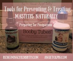 Treating and Preventing Mastitis Naturally & Being Equipped with Tools that Help in the Healing Process