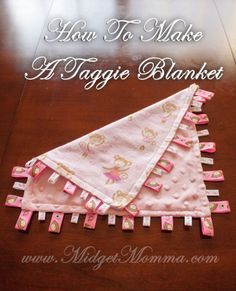 Taggie Blanket Tutorial - Do two sides with silk edges!