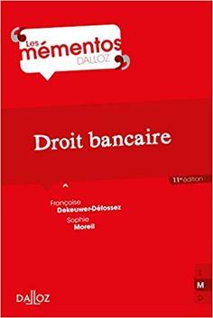 Droit bancaire - 11e éd. - Françoise Dekeuwer-Défossez, Sophie Moreil