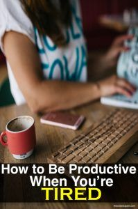 How to Be Productive When You're Tired   The Order Expert