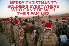 Merry Christmas to Soldiers everywhere who can't be with their families.