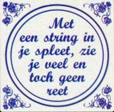 Dutch sayings on tiles are popular Hot Quotes, Wine Quotes, Cute Love Quotes, Wisdom Quotes, Motivational Quotes, Funny Quotes, Happy B Day, Happy Life, Inspirational Text