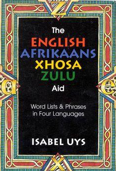 The English-Afrikaans-Xhosa-Zulu Aid Zulu Language, Bob's Your Uncle, Xhosa, Effective Communication, Home Schooling, Creative Writing, Languages, South Africa, English