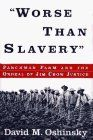 """David M. Oshinsky. """"Worse Than Slavery"""": Parchman Farm and the Ordeal of Jim Crow Justice. New York: The Free Press, 1996. xiv + 306 pp. $15.00 (paper), ISBN 978-0-684-83095-7; $25.00 (cloth), ISBN 978-0-684-82298-3.  Reviewed by Robert M. Goldman (Virginia Union University) Published on H-Law (April, 1997)"""