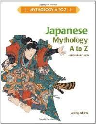 Japanese Mythology A to Z by Jeremy Roberts