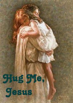 Jesus Hug.....I'm the Father's Little Girl.