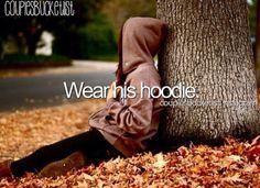 Wearing his hoodie