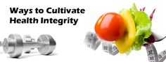 Ways to Cultivate Health Integrity