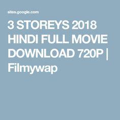 3 STOREYS 2018 HINDI FULL MOVIE DOWNLOAD 720P   Filmywap