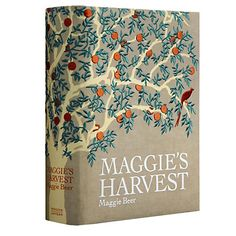 Maggie's Harvest cookbook:  350 of Maggie Beer's signature recipes, detailed descriptions of favorite ingredients, and inspiring accounts of memorable meals with family and friends
