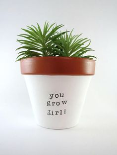 4 YOU GROW GIRL: hand painted terracotta pot clay