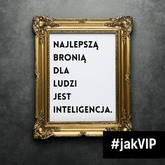 Najlepszą bronią dla ludzie jest inteligencja. #jakVIP #BankBPS #zlotemysli #sentencja #madrosc #cytat #cytatdnia #tekst #tekstdnia