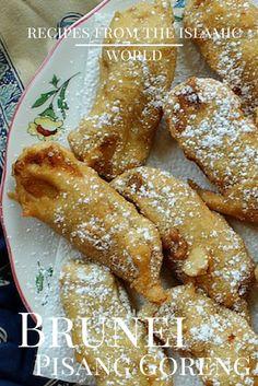 Foods from the Islamic World: Brunei Pisang Goreng (Deep Fried Bananas)