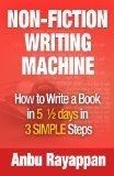 Free Kindle Book -  [Reference][Free] Non-Fiction Writing Machine - How to Write a Book in 5 1/2 Days in 3 SIMPLE Steps Check more at http://www.free-kindle-books-4u.com/referencefree-non-fiction-writing-machine-how-to-write-a-book-in-5-12-days-in-3-simple-steps/