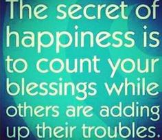 The secret of happiness...