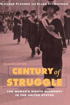Century of Struggle: The Woman's Rights Movement in the United States, Enlarged Edition by Eleanor Flexner http://www.amazon.com/dp/0674106539/ref=cm_sw_r_pi_dp_hmTevb1EVNT5P
