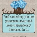 """I made this poster for my classroom. The dimensions are 11.25"""" x 17.3"""". The inspirational quote says:  Find something you are passionate about and ..."""
