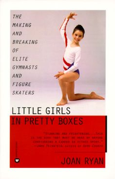 """""""Little Girls in Pretty Boxes"""" by Joan Ryan.  Read it first when in middle school; found it again in high school; bought it while in college.  By far, my favorite book of all time.  A must-read for all gymnasts and gymnastics fans."""