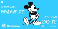 If you can dream it you can do it. - Walt Disney