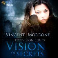 Vision of Secrets, an ebook by Vincent Morrone at Smashwords